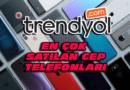 Trendyol En Çok Satan Cep Telefonları